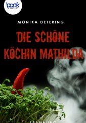 Detering – Die schöne Köchin Mathilda – booksnacks
