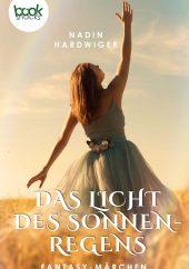Nadin Hardwiger – Das Licht des Sonnenregens – booksnacks