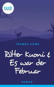 Thomas Kowa – RItter Kuoni & Es war der Februar – booksnacks