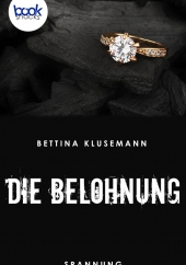 Bettina Klusemann – Die Belohnung – booksnacks