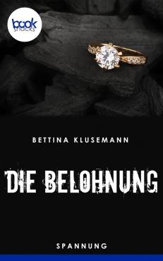 Bettina Klusemann – Die Belohnung – booksnacks