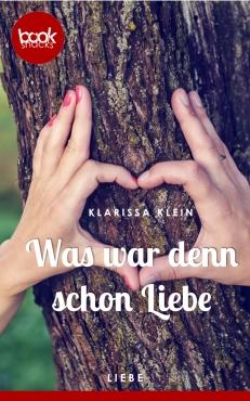 Klein – Was war denn schon Liebe