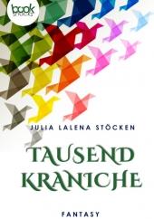 Julia Lalena Stöcken – Tausend Kraniche