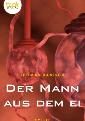 Thomas Hanisch – Der Mann aus dem Ei