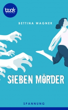 Bettina Wagner – Sieben Mörder