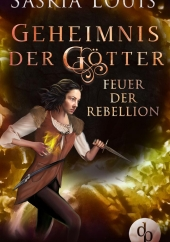 Saskia Louis – Feuer der Rebellion