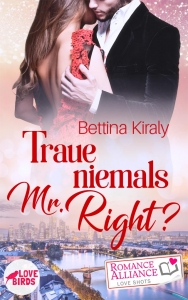 Bettina Kiraly – Traue niemals Mr. Right?