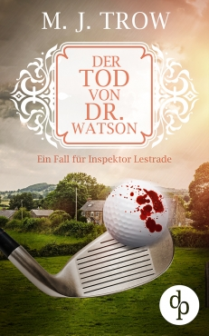 M. J. Trow – Der Tod von Dr. Watson
