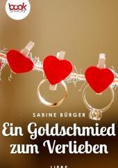 Sabine Bürger – Ein Goldschmied zum Verlieben