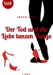 Erkan Mete - Der Tod und die Liebe tanzen Tango