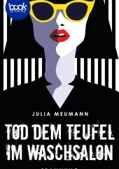 Julia Meumann - Tod dem Teufel im Waschsalon