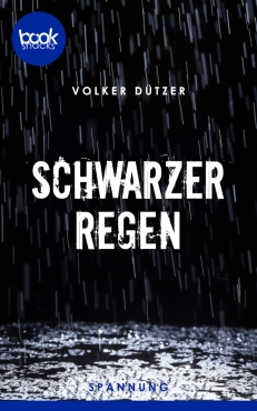 Volker Dützer - Schwarzer Regen