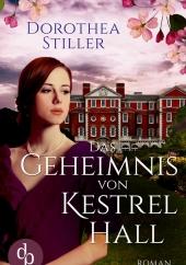 Dorothea Stiller – Das Geheimnis von Kestrel Hall