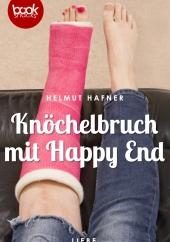 Helmut Hafner - Knöchelbruch mit Happy End
