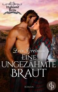 Lois Greiman - Eine ungezähmte Braut