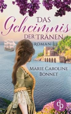 Marie Caroline Bonnet - Das Geheimnis der Tränen