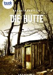 Frank Harnisch – Die Hütte