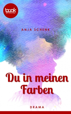 Anja Schenk – Du in meinen Farben