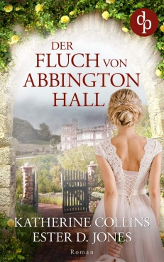 Ester D. Jones und Katherine Collins – Der Fluch von Abbington Hall