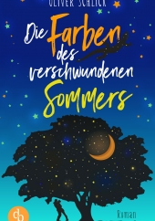 Oliver Schlick – Die Farben des verschwundenen Sommers